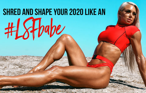 Shred and Shape Your 2020 Like An #LSFbabe