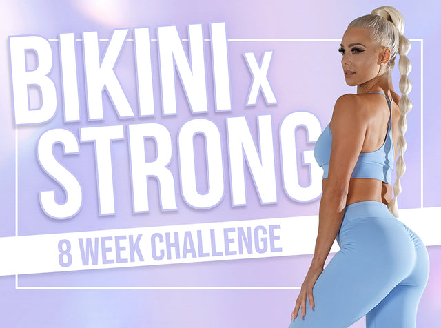 8 Week Bikini X Strong Challenge