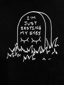 "**LIMITED EDITION GLOW-IN-THE-DARK** ""I'm Just Resting My Eyes"" (T-Shirt)"