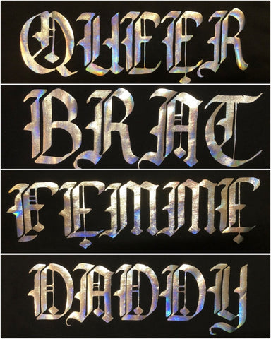 """QUEER//FEMME//DADDY//BRAT"" (Holographic on Black T-Shirt)"