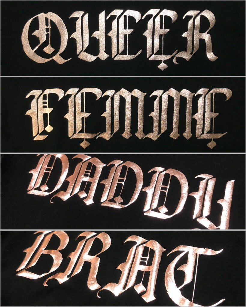 """QUEER//FEMME//DADDY//BRAT"" (Rose Gold on Black T-Shirt)"