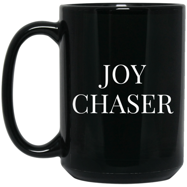 Joy Chaser - Black Coffee Mug