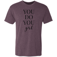 You Do You Girl - Triblend T-Shirt (Black Design)
