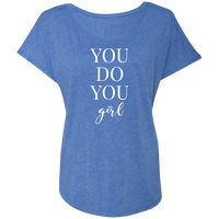 You Do You Girl - Triblend Dolman Sleeve (White Design)