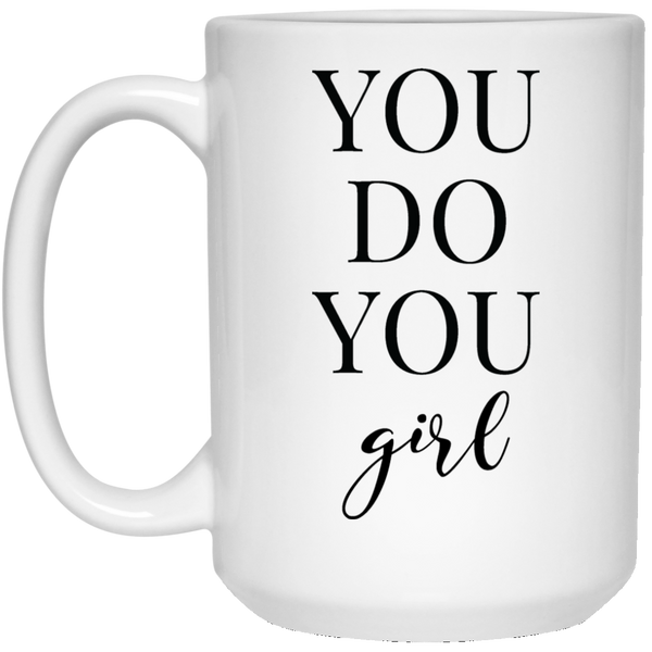 You Do You Girl - White Coffee Mug