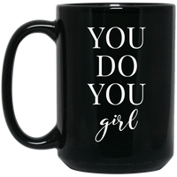 You Do You Girl - Black Coffee Mug