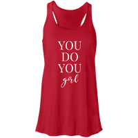 You Do You Girl - Flowy Racerback Tank (White Design)