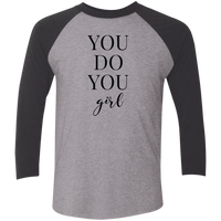 You Do You Girl - Raglan Tri-Blend Shirt (Black Design)