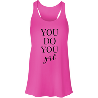 You Do You Girl - Flowy Racerback Tank (Black Design)