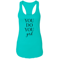 You Do You Girl - Racerback Tank (Black Design)