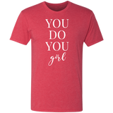 You Do You Girl - Triblend T-Shirt (White Design)