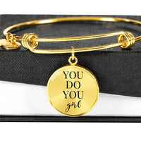 Classic Bangle Bracelet - You Do You