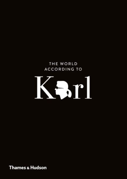 The World According to Karl: The Wit and Wisdom of Karl Lagerfeld Book