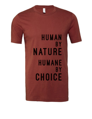 "Unisex ""Human by Nature, Humane by Choice"" Tee (text),Humane Apparel  - Humane Apparel"