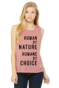 "Womens ""Human by nature, Humane by choice""  Muscle Tank (text),Humane Apparel  - Humane Apparel"