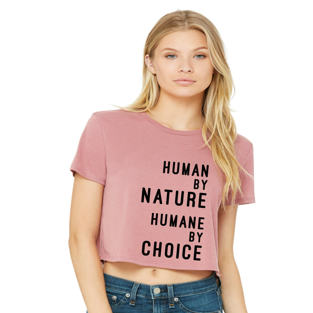 "Women's ""Human by nature, Humane by choice"" Flowy Crop-Tee"