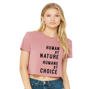 "Women's ""Human by nature, Humane by choice"" Flowy Crop-Tee - Humane Apparel"