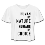 "Women's ""Human by nature, Humane by choice"" Flowy Crop-Tee,Humane Apparel  - Humane Apparel"