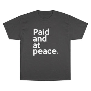 Paid and at Peace Champion x TeeAllAboutIt Unisex T-Shirt