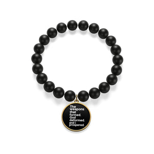 The Weapons That Formed...sacred reminder everyday Matte Onyx Bracelet
