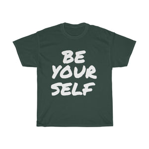 """ Be Yourself "" Unisex Heavy Cotton Tee (White Letter)"