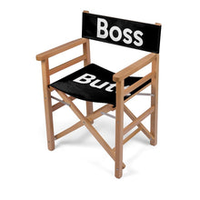 "Load image into Gallery viewer, ""The Boss Butt"" Directors Chair"