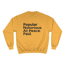 Load image into Gallery viewer, Inspired by Draya | Notorious. At Peace. Paid. Unisex Champion x TeeAllAboutIt Sweatshirt