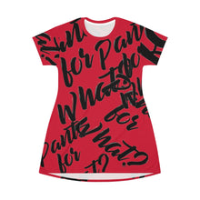 "Load image into Gallery viewer, ""PANTS FOR WHAT"" (red) T-shirt Dress"