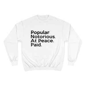 Inspired by Draya | Notorious. At Peace. Paid. Unisex Champion x TeeAllAboutIt Sweatshirt