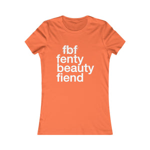 Fenty Beauty Fiend ( Rihanna inspired ) Women's Favorite Tee