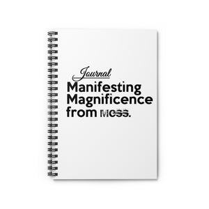 Manifesting Magnificence form Mess Spiral Notebook/Ruled Line Journal