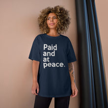 Load image into Gallery viewer, Paid and at Peace Champion x TeeAllAboutIt Unisex T-Shirt