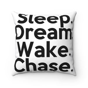 """ Sleep Dream Wake Chase "" Spun Polyester Square Pillow Case"