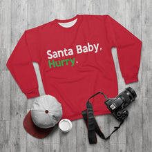 "Load image into Gallery viewer, ""Santa Baby, Hurry."" (green) Unisex Sweatshirt"