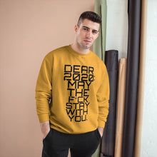 "Load image into Gallery viewer, "" Dear 2020 May The F*ck Be With You "" (Starry Night) TeeAllAboutIt x Champion Sweatshirt"