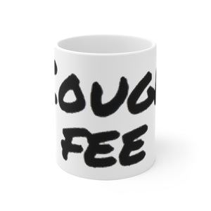 """ Cough Fee "" (white) Ceramic Mug"
