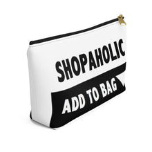 "Load image into Gallery viewer, "" Shopaholic "" Accessory Pouch w T-bottom"