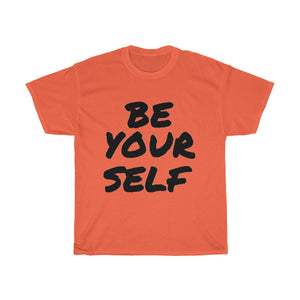 """ Be Yourself "" UNISEX Heavy Cotton Tee"