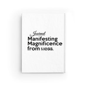 """ Journal: Manifesting Magnificence from Mess - Affirmative"" - ruled line journal"