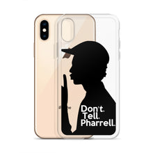 "Load image into Gallery viewer, "" Don't Tell Pharrell. "" iPhone Cases (all models)"