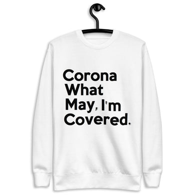 Corona What May (jumbo) Unisex Fleece Pullover