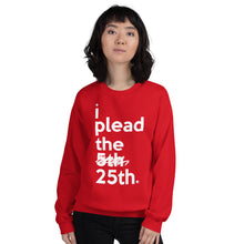 Load image into Gallery viewer, i plead the 25th Unisex Sweatshirt