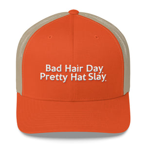 """ Bad Hair Day Pretty Hat Slay. "" Trucker Cap"