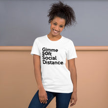 Load image into Gallery viewer, Gimme Social Distance Short-Sleeve Unisex T-Shirt