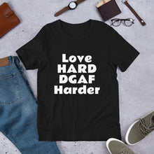 Load image into Gallery viewer, Love HARD DGAF Harder Short-Sleeve UNISEX tee