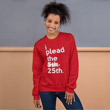 "Load image into Gallery viewer, "" i plead the 25th "" Trump Impeachment inspired Unisex Sweatshirt"