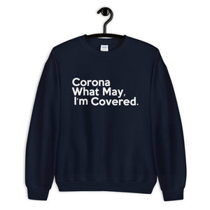 Corona What May Unisex Sweatshirt