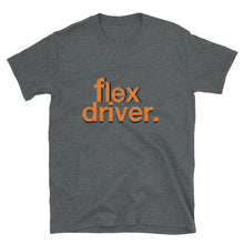 Load image into Gallery viewer, Flex Driver Doordash Door dash Dashers Dasher Postmates Uber Uber Eats Driver short-sleeve unisex t-shirt