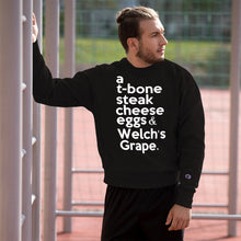"Load image into Gallery viewer, "" a T-bone Steak Cheese Eggs & Welch's Grape"" Champion™ Sweatshirt"
