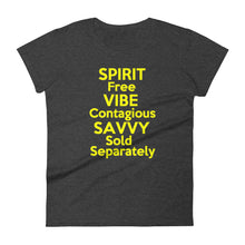 "Load image into Gallery viewer, ""Spirit Free Vibe Contagious Savvy Sold Separately"" women's short sleeve tee"
